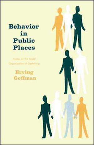 Behavior in Public Places af Erving Goffman
