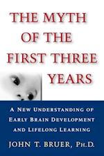 Myth of the First Three Years