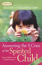 Answering the 8 Cries  of the Spirited Child af David Arp