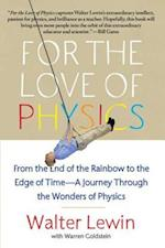 For the Love of Physics af Walter Lewin