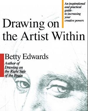 Drawing on the Artist Within af Betty Edwards