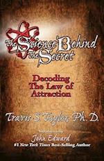 The Science Behind the Secret af Travis S. Taylor