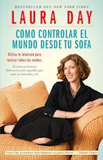Como Controlar El Mundo Desde Tu Sofa (How to Rule the Wrld from Your Couch) af Laura Day