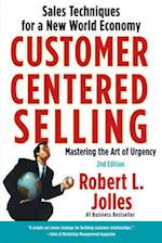 Customer Centered Selling af Robert L. Jolles