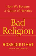 Bad Religion af Ross Douthat