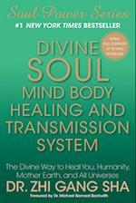 Divine Soul Mind Body Healing and Transmission System af Zhi Gang Sha, Michael Bernard Beckwith