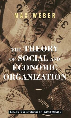 Theory Of Social And Economic Organization af Max Weber