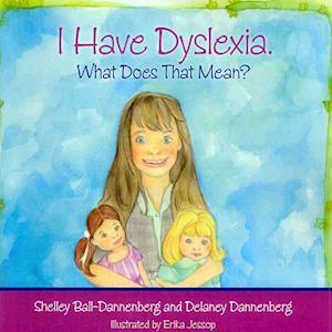 Bog, paperback I Have Dyslexia af Shelley Ball-dannenberg