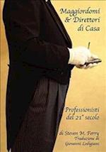 Maggiordomi & Direttori Di Casa Professionisti del 21 Secolo af Steven M. Ferry