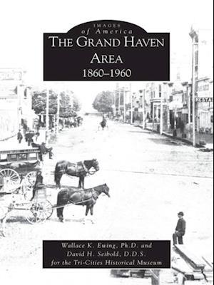 Grand Haven Area: 1860-1960