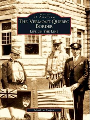 Vermont-Quebec Border: Life on the Line