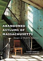 Abandoned Asylums of Massachusetts af L.F. Blanchard