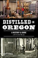 Distilled in Oregon af Scott Stursa