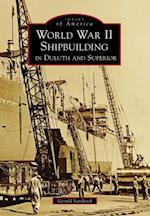 World War II Shipbuilding in Duluth and Superior
