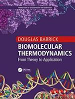 Biomolecular Thermodynamics (Foundations of Biological Physics)