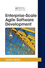 Enterprise-Scale Agile Software Development (Auerbach Series on Applied Software Engineering)