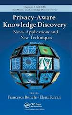Privacy-Aware Knowledge Discovery (Chapman & Hall/CRC Data Mining and Knowledge Discovery Series, nr. 19)