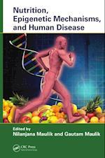 Nutrition, Epigenetic Mechanisms, and Human Disease
