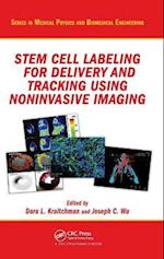 Stem Cell Labeling for Delivery and Tracking Using Noninvasive Imaging (Series in Medical Physics and Biomedical Engineering)