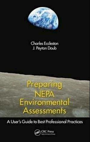 Preparing NEPA Environmental Assessments : A User's Guide to Best Professional Practices