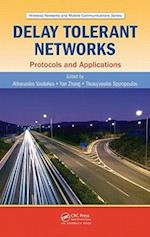 Delay Tolerant Networks (Wireless Networks and Mobile Communications, nr. 19)