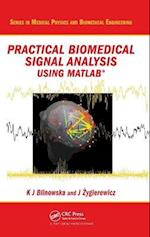 Practical Biomedical Signal Analysis Using MATLAB (R) (Series in Medical Physics and Biomedical Engineering, nr. 19)