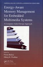 Energy-Aware Memory Management for Embedded Multimedia Systems (Chapman & Hall/CRC Computer and Information Science Series)