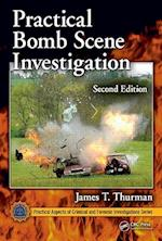 Practical Bomb Scene Investigation (Practical Aspects of Criminal & Forensic Investigations, nr. 48)