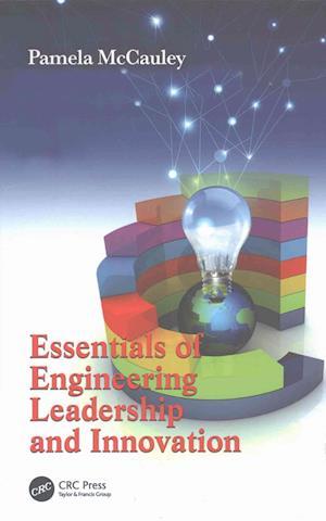 Bog, hardback Essentials of Engineering Leadership and Innovation af Pamela McCauley Bush