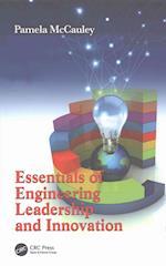 Essentials of Engineering Leadership and Innovation (Industrial Innovation Series)