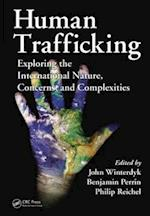 Human Trafficking: Exploring the International Nature, Concerns, and Complexities af Philip L. Reichel, Benjamin Perrin, John Winterdyk
