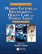 Handbook of Human Factors and Ergonomics in Health Care and Patient Safety, Second Edition (Human Factors and Ergonomics)