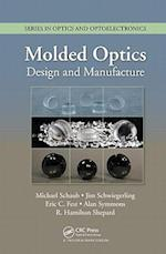 Molded Optics (Series in Optics and Optoelectronics, nr. 11)