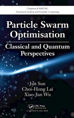 Particle Swarm Optimisation af Jun Sun