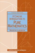 A Concise Introduction to Pure Mathematics af Martin Liebeck