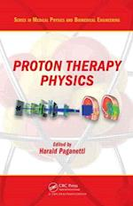 Proton Therapy Physics (Series in Medical Physics and Biomedical Engineering, nr. 20)