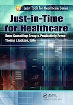 Just-in-Time for Healthcare (Lean Tools for Healthcare Series)