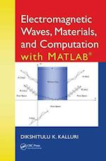 Electromagnetic Waves, Materials, and Computation with MATLAB (R)