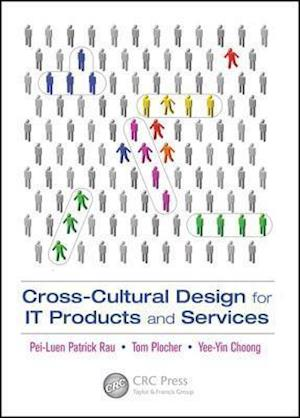 Bog, hardback Cross-Cultural Design for IT Products and Services af Tom Plocher, Pei Luen Patrick Rau, Yee Yin Choong