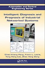 Intelligent Diagnosis and Prognosis of Industrial Networked Systems (Automation and Control Engineering, nr. 44)