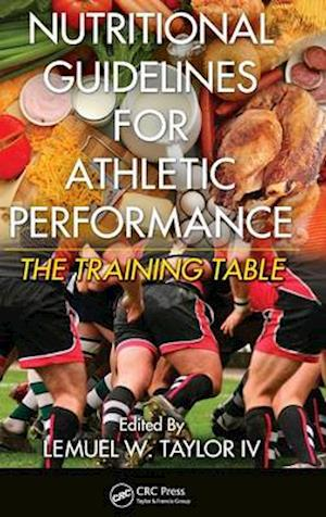 Nutritional Guidelines for Athletic Performance : The Training Table