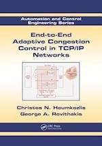 End-to-End Adaptive Congestion Control in TCP/IP Networks (Automation and Control Engineering, nr. 46)