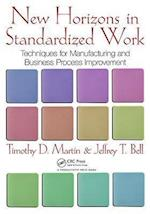 New Horizons in Standardized Work af Jeffrey T. Bell, Timothy D. Martin