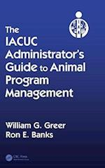 The IACUC Administrator's Guide to Animal Program Management