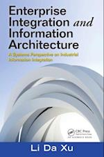 Enterprise Integration and Information Architecture (Advances in Systems Science and Engineering Asse)
