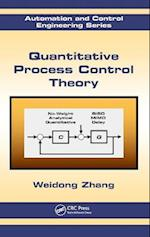 Quantitative Process Control Theory (Automation and Control Engineering, nr. 45)