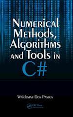 Numerical Methods, Algorithms and Tools in C#
