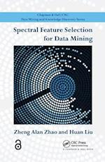 Spectral Feature Selection for Data Mining (Chapman & Hall/CRC Data Mining and Knowledge Discovery Series, nr. 23)