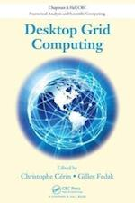 Desktop Grid Computing (Chapman & Hall/CRC Numerical Analysis and Scientific Computation Series)