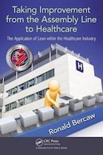 Taking Improvement from the Assembly Line to Healthcare